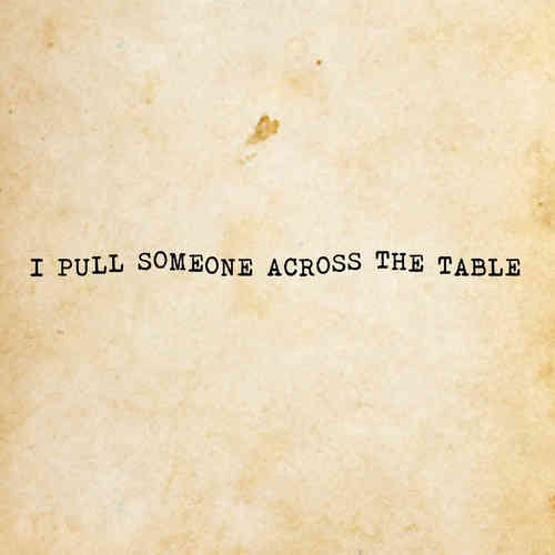 across the table